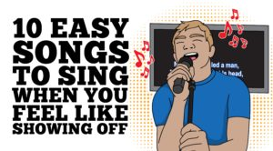 10 Easy Songs To Sing When You Feel Like Showing Off