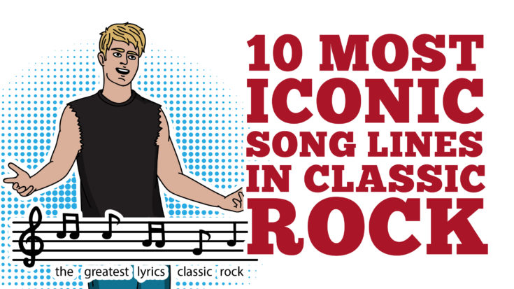 10 Most Iconic Song Lines In Classic Rock   I Love Classic Rock Videos