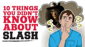10 Things You Didn't Know About Slash – Whoa, You Might Be Surprised At Some of These!
