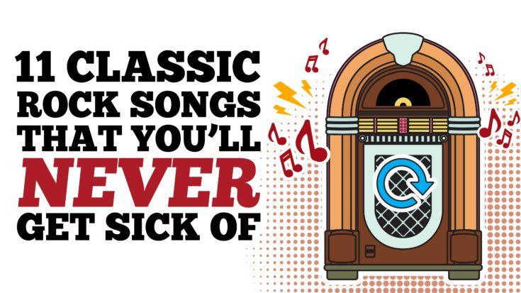 11 Classic Rock Songs You'll Never Get Sick Of- Play On Repeat | I Love Classic Rock Videos