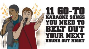 11 Go-To Karaoke Songs You Can Belt Out To