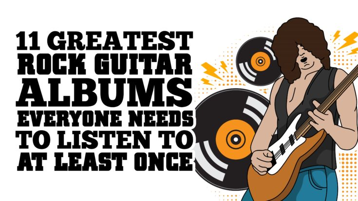 11 Greatest Rock Guitar Albums Everyone Needs To Listen To At Least Once | I Love Classic Rock Videos
