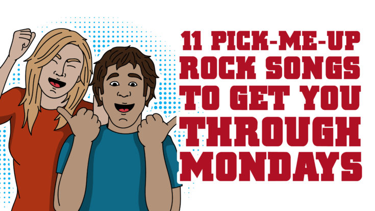 11 Pick-Me-Up Rock Songs To Get You Through Mondays | I Love Classic Rock Videos