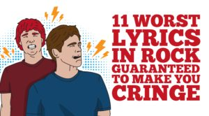 11 Worst Lyrics In Rock Guaranteed To Make You Cringe
