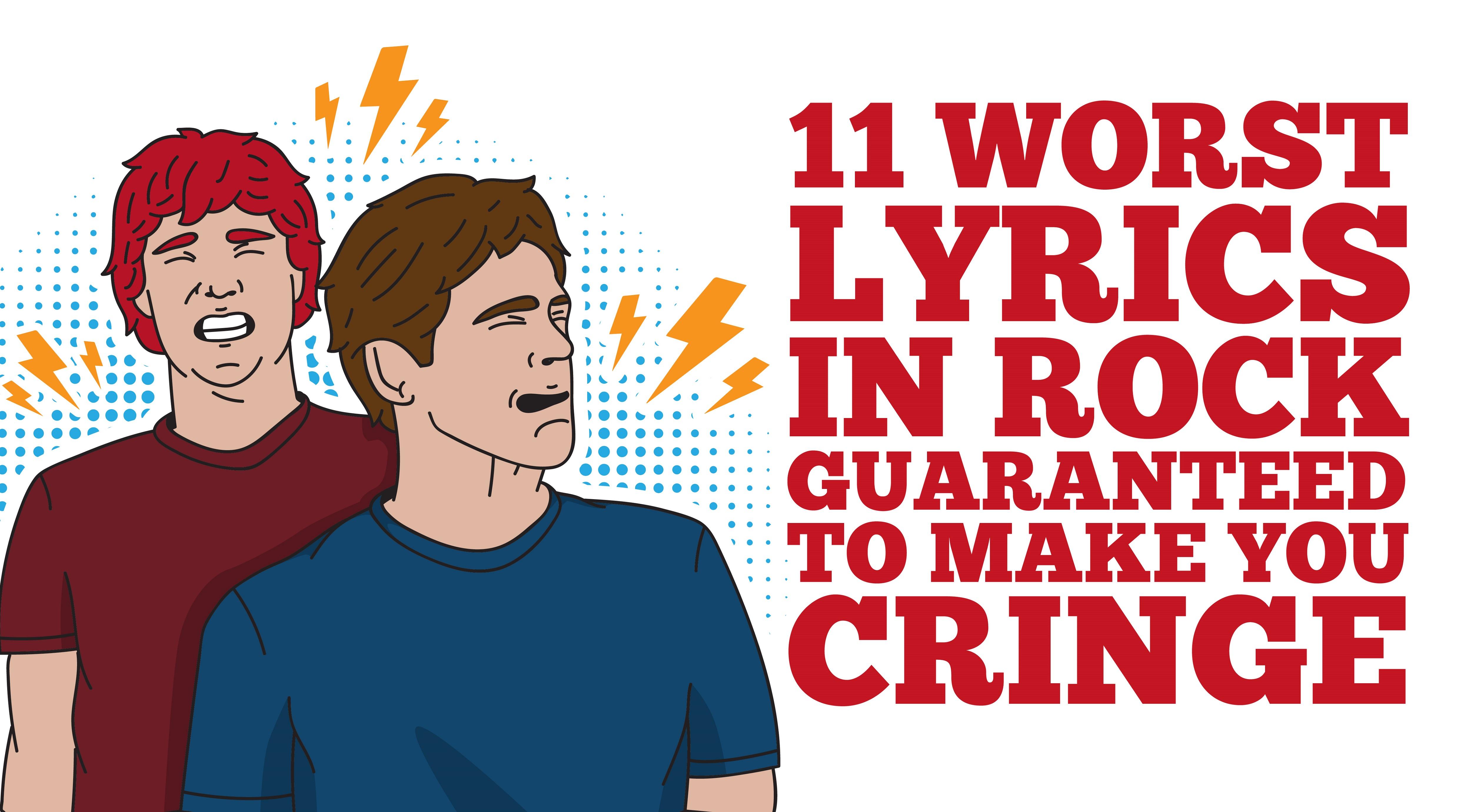 11 Worst Lyrics In Rock Guaranteed To Make You Cringe - I