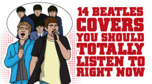 14 Beatles Covers You Should Totally Listen To Right Now