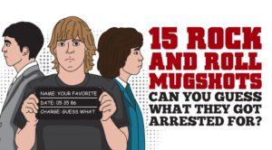 15 Rock-and-Roll Mugshots – Can You Guess What They Got Arrested For?
