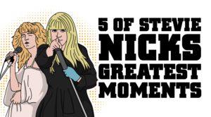 5 Of Stevie Nicks' Greatest Moments