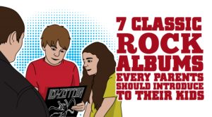 7 Classic Rock Albums Every Parent Should Introduce To Their Kids