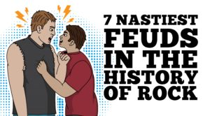 7 Nastiest Feuds In The History Of Rock