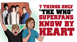 "7 Things Only ""The Who"" Superfans Know By Heart"