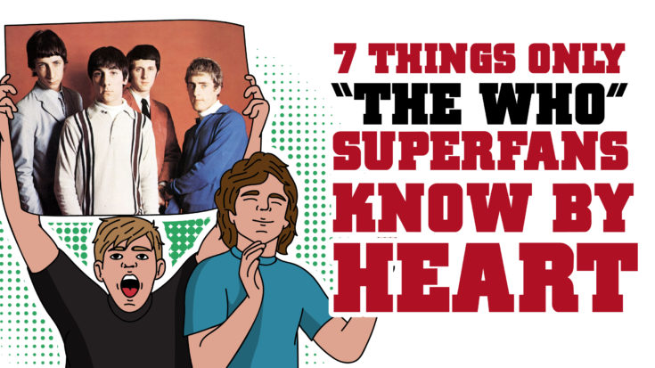 """7 Things Only """"The Who"""" Superfans Know By Heart 