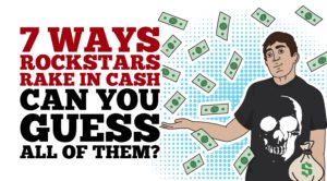 7 Ways Rockstars Rake In Cash – Can You Guess All Of Them?