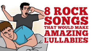 8 Rock Songs That Would Make Amazing Lullabies
