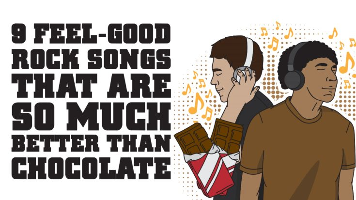 9 Feel-Good Rock Songs That Are So Much Better Than Chocolate | I Love Classic Rock Videos