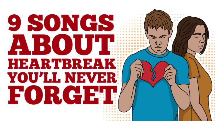 9 Songs About Heartbreak You'll Never Forget- You Might Tear Up a Little   I Love Classic Rock Videos