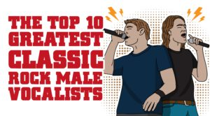 The Top 10 Greatest Classic Rock Male Vocalists