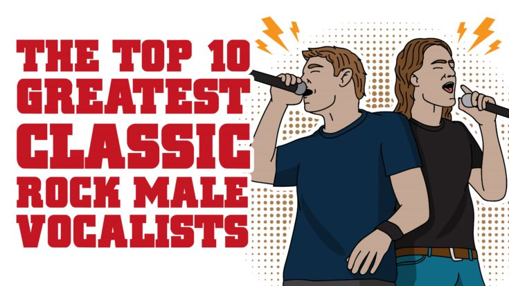 The Top 10 Greatest Classic Rock Male Vocalists | I Love Classic Rock Videos