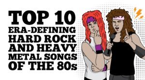 Top 10 Era-Defining Hard Rock and Heavy Metal Songs Of The 80s