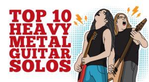 Top 10 Heavy Metal Guitar Solos