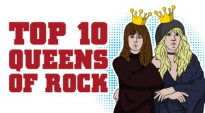 Top 10 Queens Of Rock