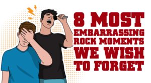 8 Most Embarrassing Rock Moments We Wish To Forget