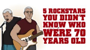 5 Rockstars You Didn't Know Who Were 70 Years Old