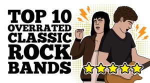 Top 10 Overrated Classic Rock Bands