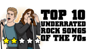 Top 10 Underrated Rock Songs of the 70's