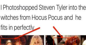 Steven Tyler Photoshopped Into Hocus Pocus
