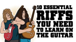 10 Essential Riffs You Need to Learn on The Guitar