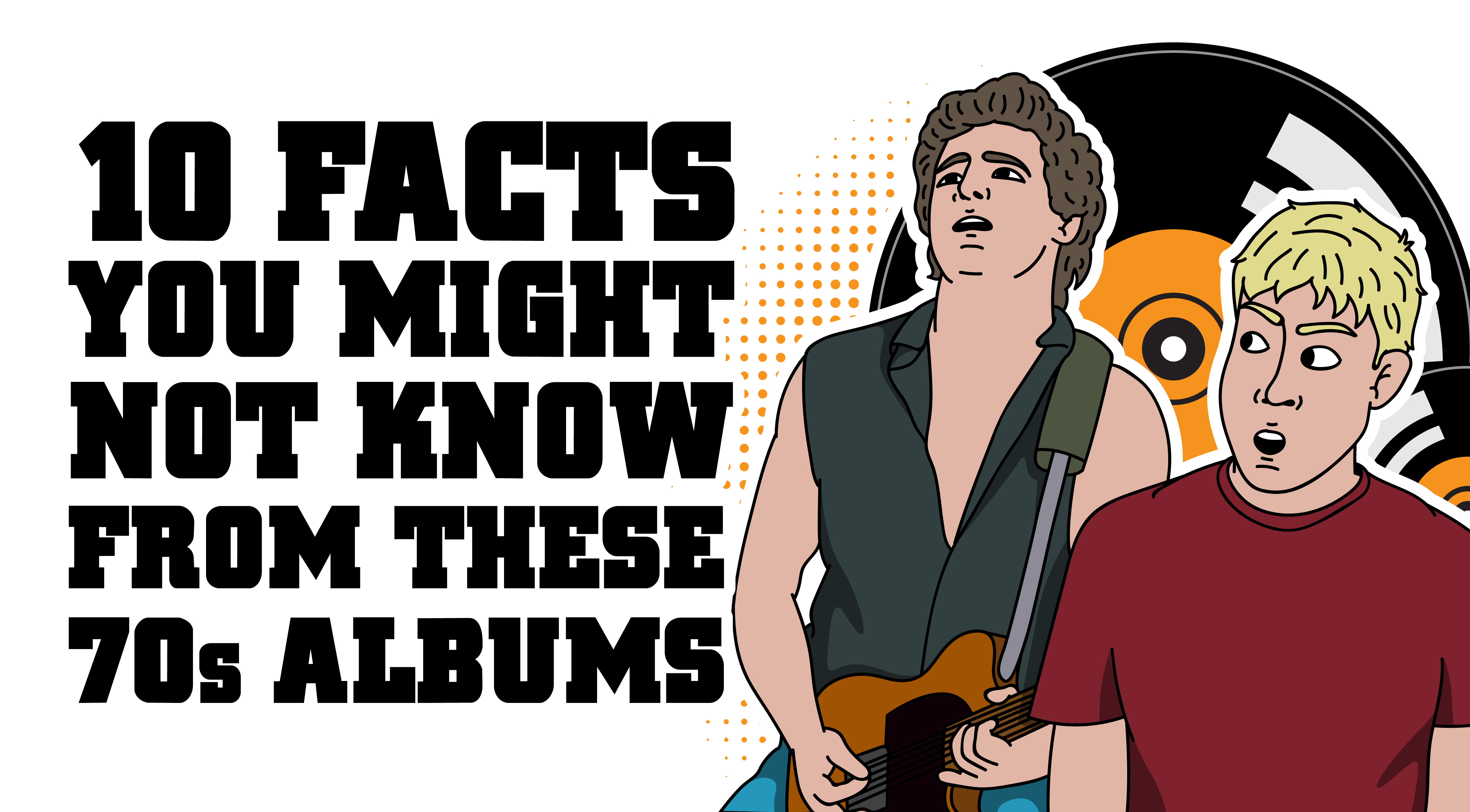 10 Facts You Might Not Know From These 70s Albums