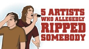 5 Artists Who Allegedly Ripped Somebody