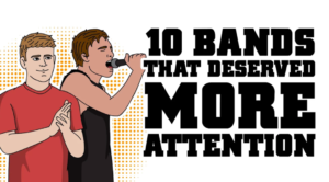 10 Bands That Deserve More Attention