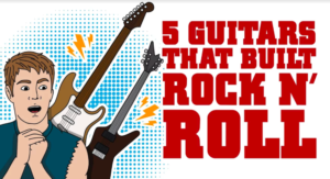 5 Guitars That Built Rock N' Roll