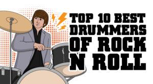 Top 10 Best Drummers of Rock 'n Roll