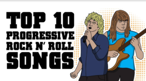 Top 10 Progressive Rock n' Roll Songs