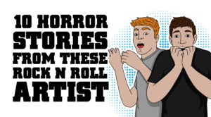 10 Horror Stories from These Rock 'n Roll Artists