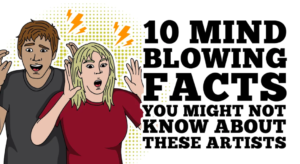 10 Mind Blowing Facts You Might Not Know About These Artists