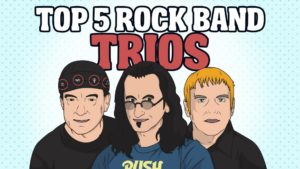 Top 5 Rock Band Trios- 3 Is The Magic Number