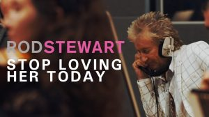 """Rod Stewart Release New Song """"Stop Loving Her Today"""""""