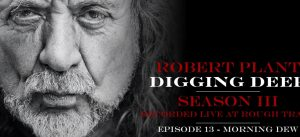 "Robert Plant Releases Third Season Of His Podcast, ""Digging Deep"""