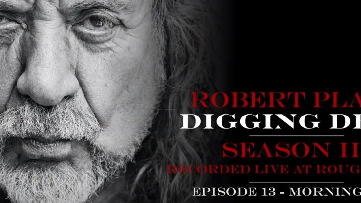 "Robert Plant Releases Third Season Of His Podcast, ""Digging Deep"" 
