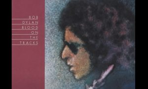 """The Story Of The Song """"Blood On The Tracks"""" By Bob Dylan"""
