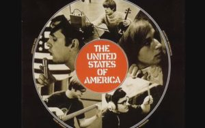 1968: The Story Of The The Most Radical Record In The Psychedelic Era 'The United States of America'
