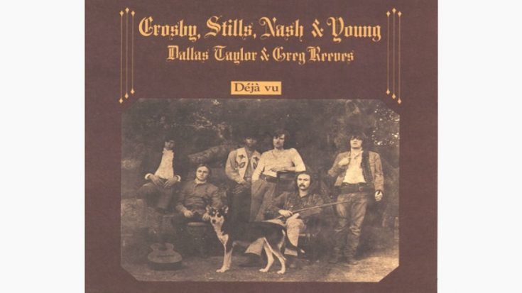 Album Review: 3 Songs That Represent 'Déjà Vu' By Crosby, Stills, Nash & Young | I Love Classic Rock Videos